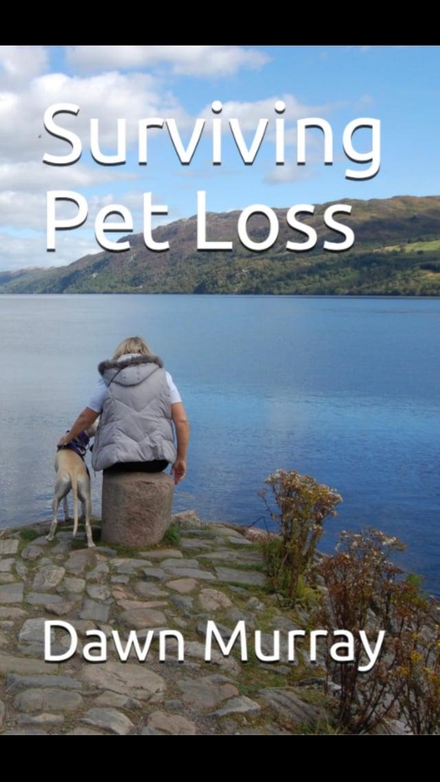 Surviving Pet Loss has been written by bereavement counsellor Dawn Murray.
